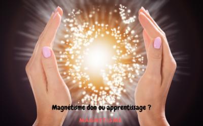 Devenir magnétiseur sans avoir de don : rêve ou réalité?