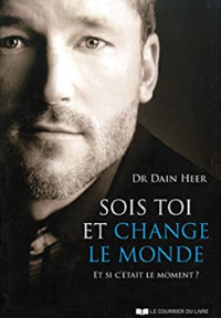 sois toi change le monde - Dr Dain Heer