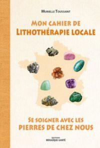 livre mon cahier lithothérapie locale